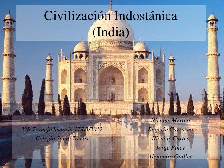 Civilización Indostánica                 (India)                                   Nicolas Merino3°B Trabajo historia 17/0...