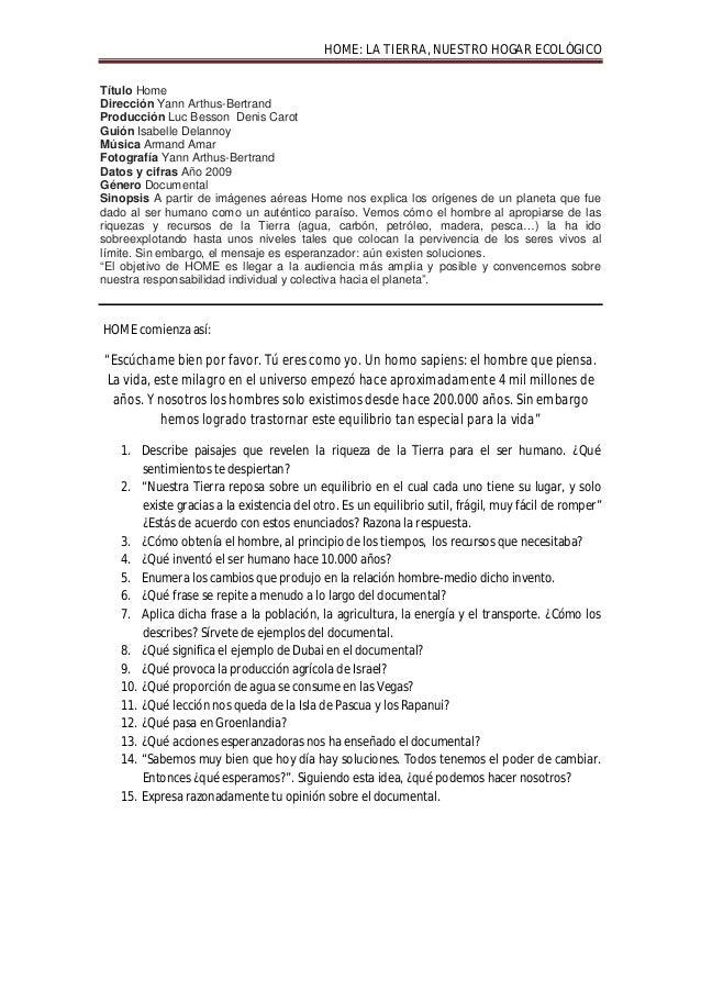 HOME: LA TIERRA, NUESTRO HOGAR ECOLÓGICOTítulo HomeDirección Yann Arthus-BertrandProducción Luc Besson Denis CarotGuión Is...