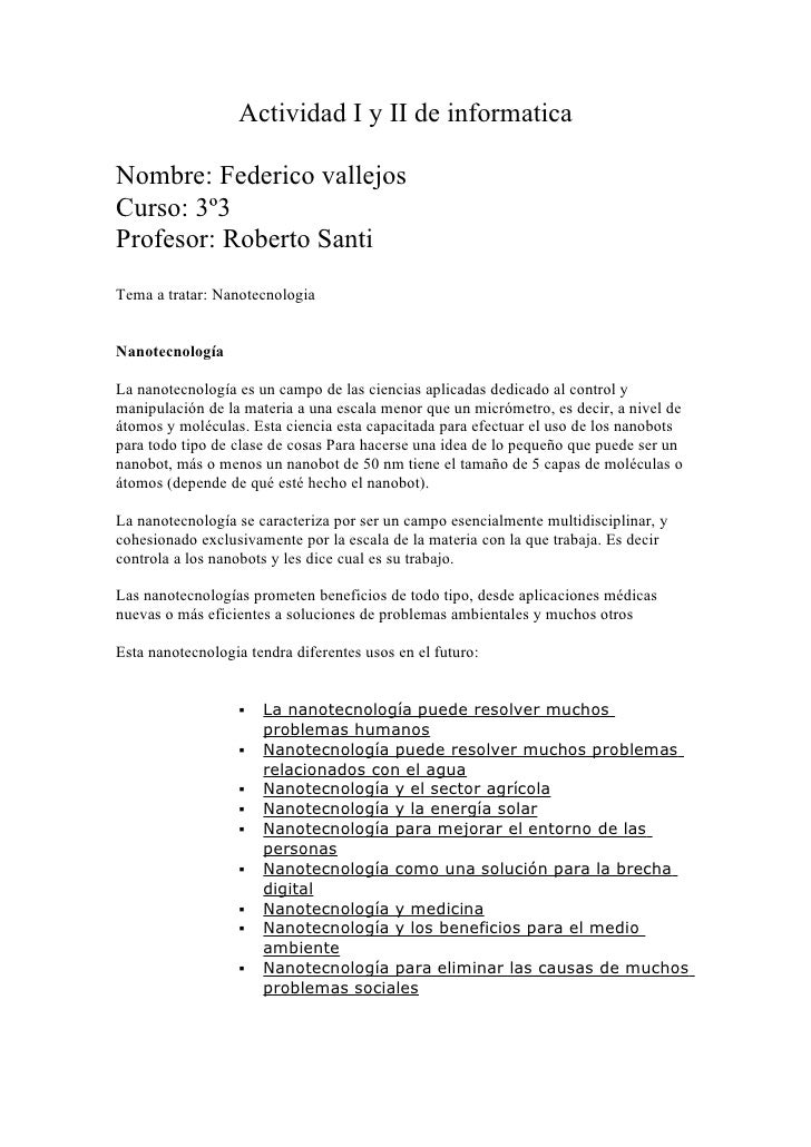 Actividad I y II de informatica  Nombre: Federico vallejos Curso: 3º3 Profesor: Roberto Santi Tema a tratar: Nanotecnologi...