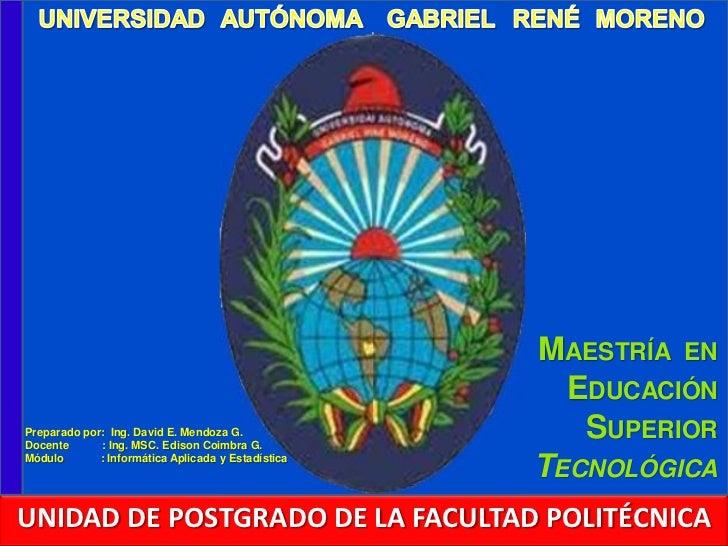 MAESTRÍA EN                                                      EDUCACIÓNPreparado por: Ing. David E. Mendoza G.Docente  ...