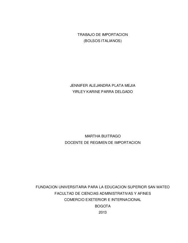 TRABAJO DE IMPORTACION (BOLSOS ITALIANOS)  JENNIFER ALEJANDRA PLATA MEJIA YIRLEY KARINE PARRA DELGADO  MARTHA BUITRAGO DOC...