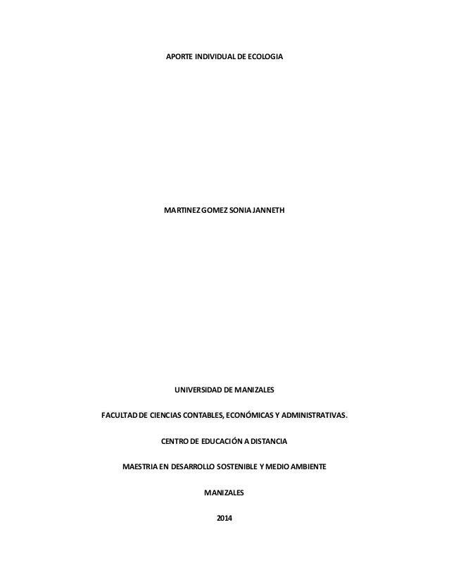APORTE INDIVIDUAL DE ECOLOGIA  MARTINEZ GOMEZ SONIA JANNETH  UNIVERSIDAD DE MANIZALES  FACULTAD DE CIENCIAS CONTABLES, ECO...