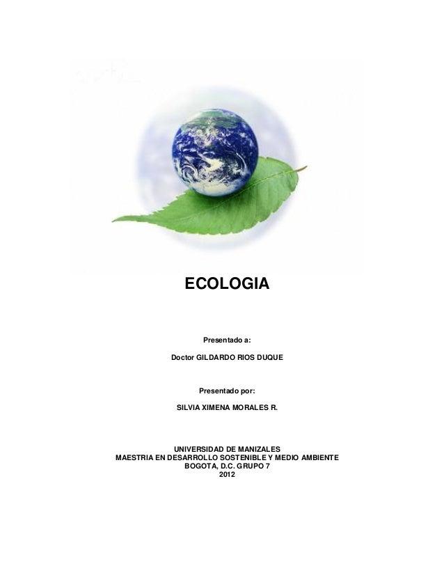 ECOLOGIA                   Presentado a:            Doctor GILDARDO RIOS DUQUE                  Presentado por:           ...