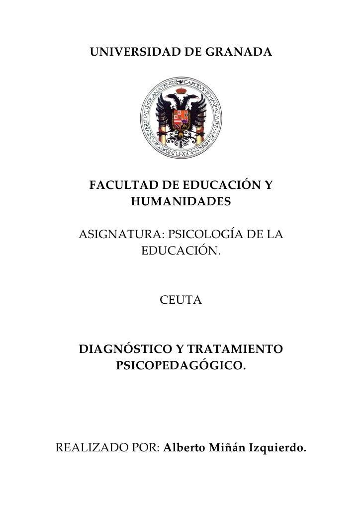 UNIVERSIDAD DE GRANADA     FACULTAD DE EDUCACIÓN Y          HUMANIDADES   ASIGNATURA: PSICOLOGÍA DE LA           EDUCACIÓN...