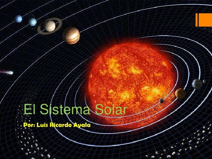 El Sistema SolarPor: Luis Ricardo Ayala