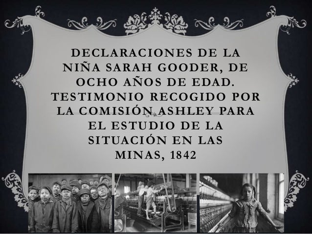 DECLARACIONES DE LA NIÑA SARAH GOODER, DE O C H O A Ñ O S D E E DA D. TESTIMONIO RECOGIDO POR L A C O M I S I Ó N A S H L ...