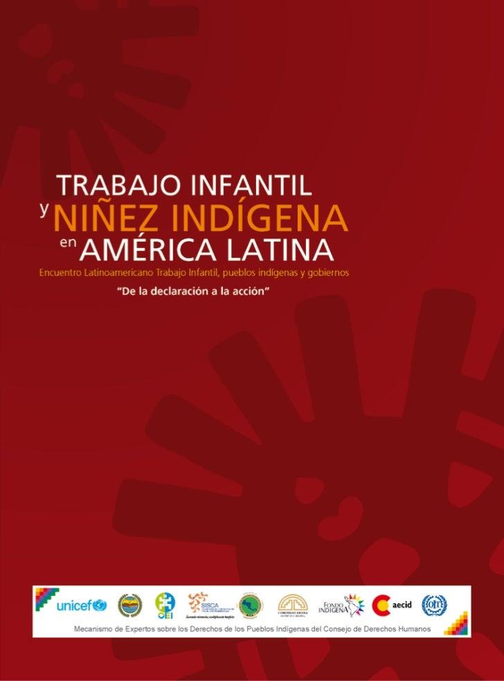 TRABAJO INFANTILy    NIÑEZ INDÍGENA    en        AMÉRICA LATINAEncuentro Latinoamericano Trabajo Infantil, pueblos indígen...