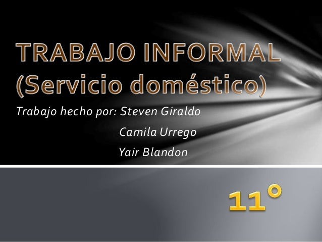 Trabajo hecho por: Steven Giraldo  Camila Urrego  Yair Blandon