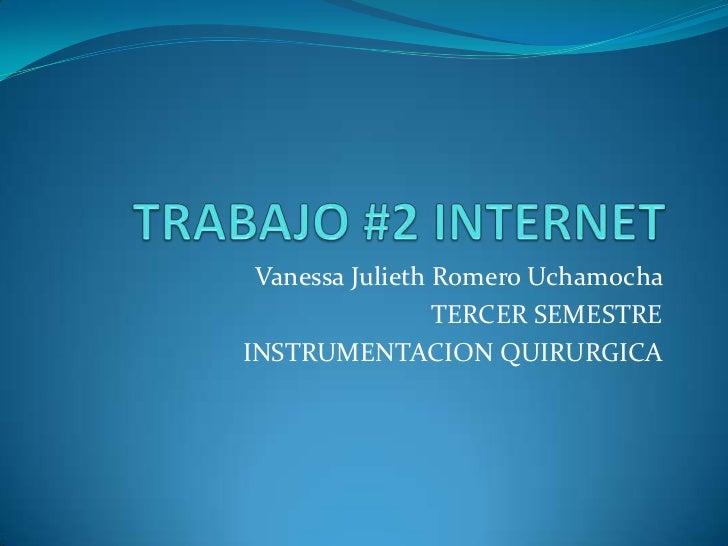 Vanessa Julieth Romero Uchamocha                 TERCER SEMESTREINSTRUMENTACION QUIRURGICA