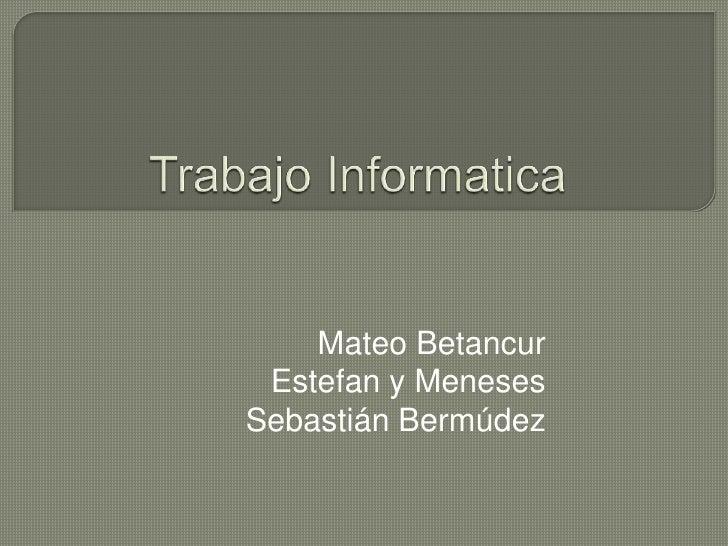 Mateo Betancur Estefan y MenesesSebastián Bermúdez