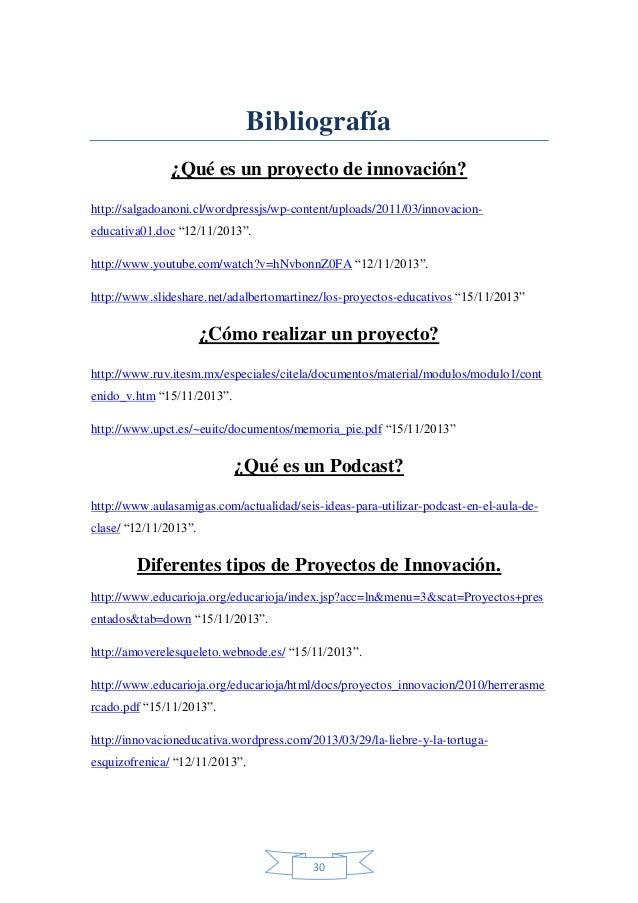 Bibliografía ¿Qué es un proyecto de innovación? http://salgadoanoni.cl/wordpressjs/wp-content/uploads/2011/03/innovacioned...
