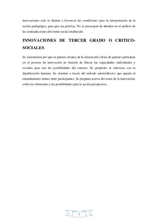 innovaciones solo se limitan a favorecer las condiciones para la interpretación de la acción pedagógica, para que sea prác...