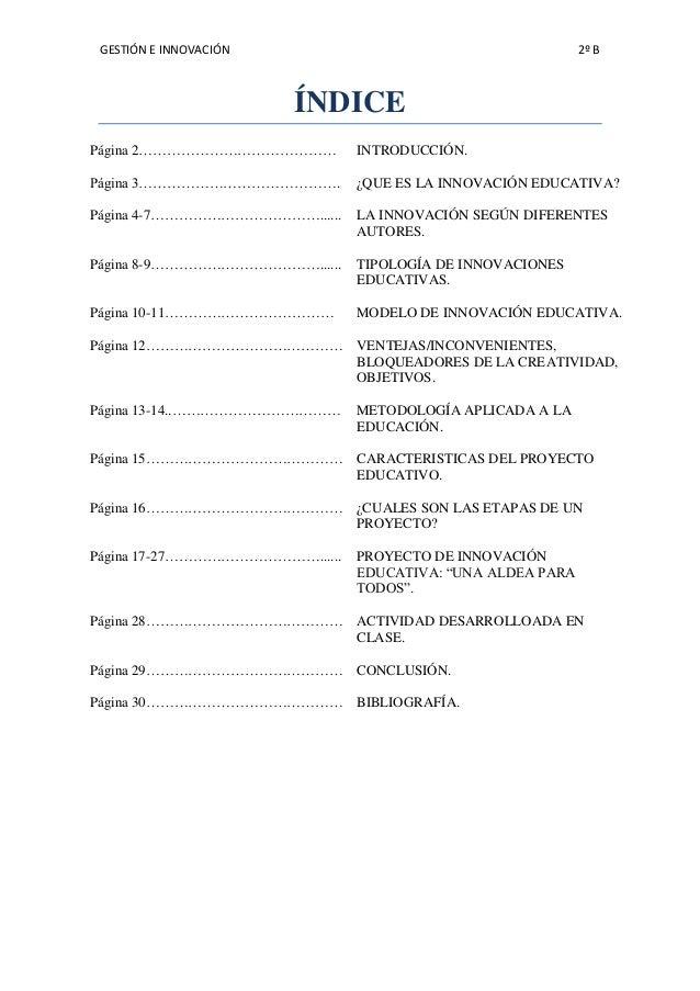 GESTIÓN E INNOVACIÓN  2º B  ÍNDICE Página 2……………………………………  INTRODUCCIÓN.  Página 3…………………………………….  ¿QUE ES LA INNOVACIÓN E...