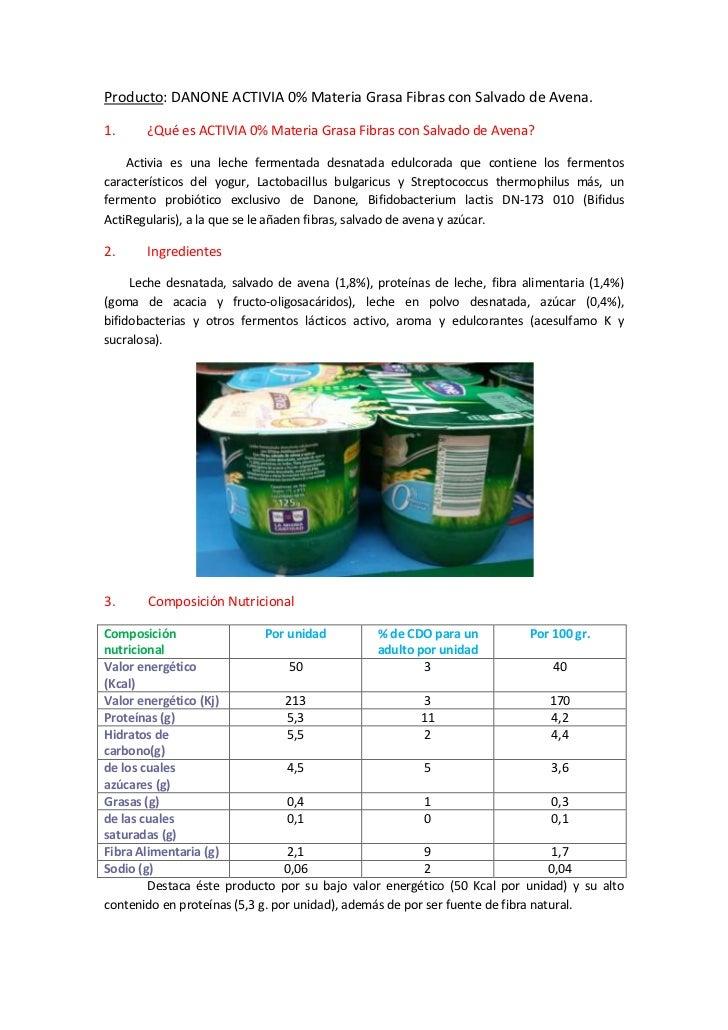 Producto: DANONE ACTIVIA 0% Materia Grasa Fibras con Salvado de Avena.1.     ¿Qué es ACTIVIA 0% Materia Grasa Fibras con S...
