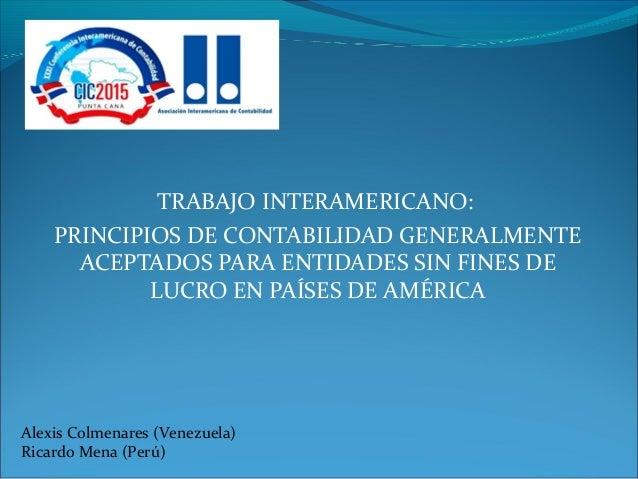 TRABAJO INTERAMERICANO: PRINCIPIOS DE CONTABILIDAD GENERALMENTE ACEPTADOS PARA ENTIDADES SIN FINES DE LUCRO EN PAÍSES DE A...