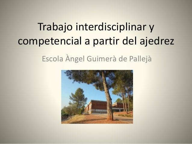 Trabajo interdisciplinar y competencial a partir del ajedrez Escola Àngel Guimerà de Pallejà