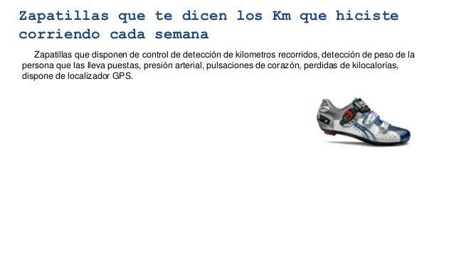 Zapatillas que disponen de control de detección de kilometros recorridos, detección de peso de la persona que las lleva pu...