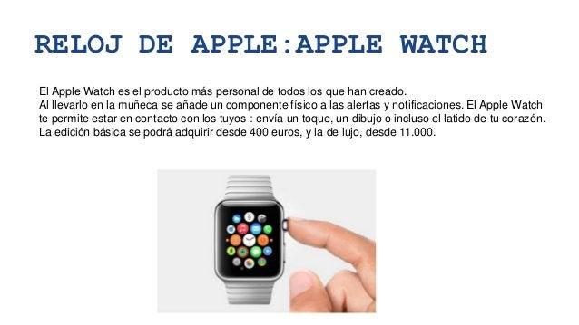 RELOJ DE APPLE:APPLE WATCH El Apple Watch es el producto más personal de todos los que han creado. Al llevarlo en la muñec...