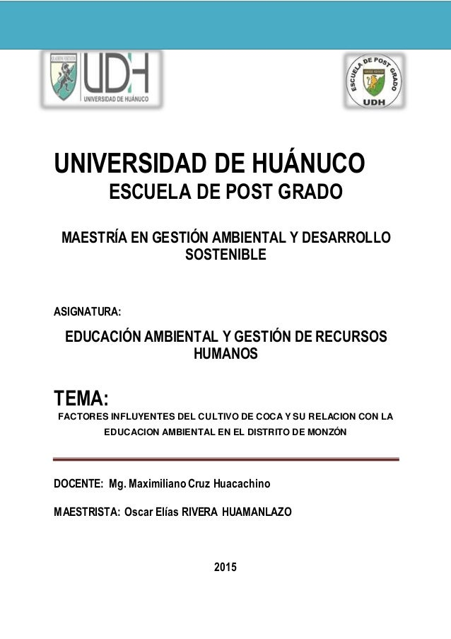 UNIVERSIDAD DE HUÁNUCO ESCUELA DE POST GRADO MAESTRÍA EN GESTIÓN AMBIENTAL Y DESARROLLO SOSTENIBLE ASIGNATURA: EDUCACIÓN A...
