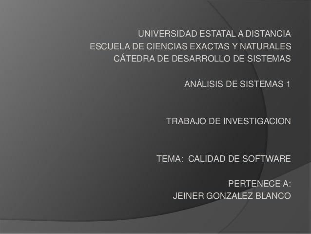 UNIVERSIDAD ESTATAL A DISTANCIA ESCUELA DE CIENCIAS EXACTAS Y NATURALES CÁTEDRA DE DESARROLLO DE SISTEMAS ANÁLISIS DE SIST...