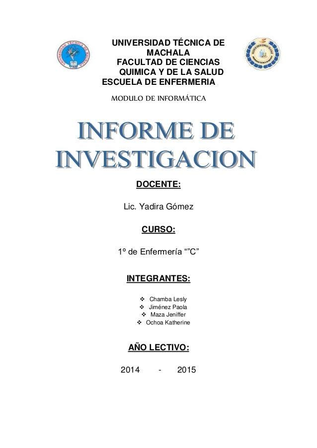 UNIVERSIDAD TÉCNICA DE  MACHALA  FACULTAD DE CIENCIAS  QUIMICA Y DE LA SALUD  ESCUELA DE ENFERMERIA  MODULO DE INFORMÁTICA...