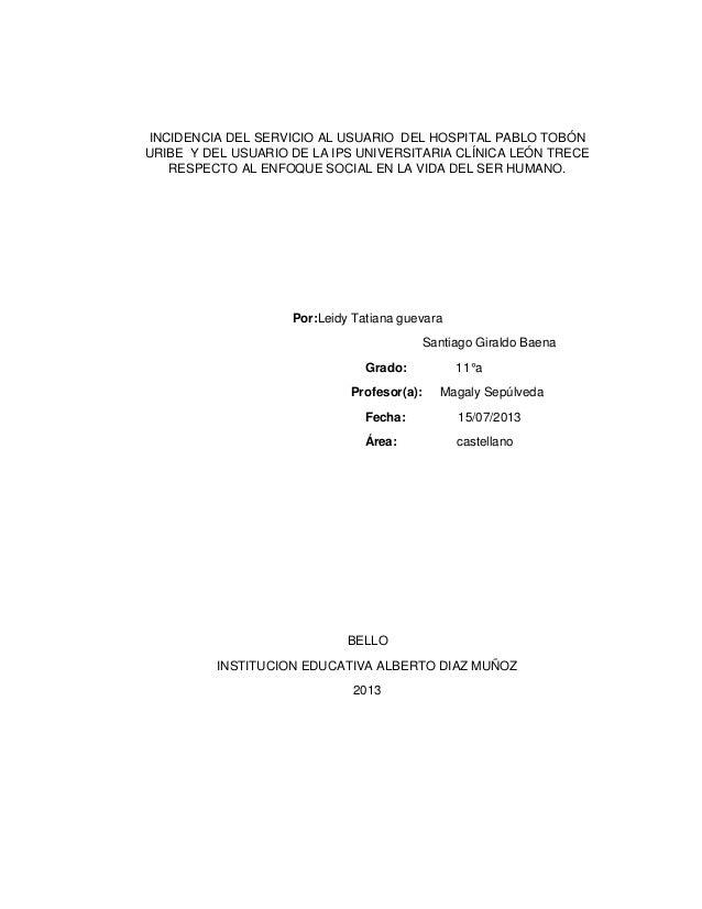 INCIDENCIA DEL SERVICIO AL USUARIO DEL HOSPITAL PABLO TOBÓN URIBE Y DEL USUARIO DE LA IPS UNIVERSITARIA CLÍNICA LEÓN TRECE...