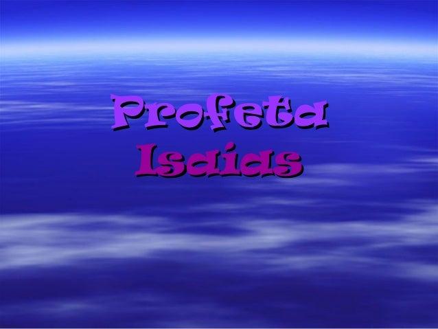 ProfetaProfeta IsaíasIsaías