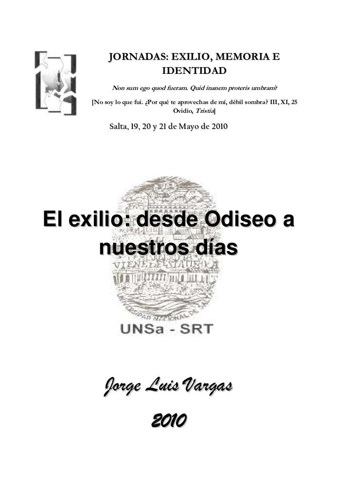 lefttopJORNADAS: EXILIO, MEMORIA E IDENTIDAD<br />Non sum ego quod fueram. Quid inanem proteris umbram? <br />[No soy lo q...
