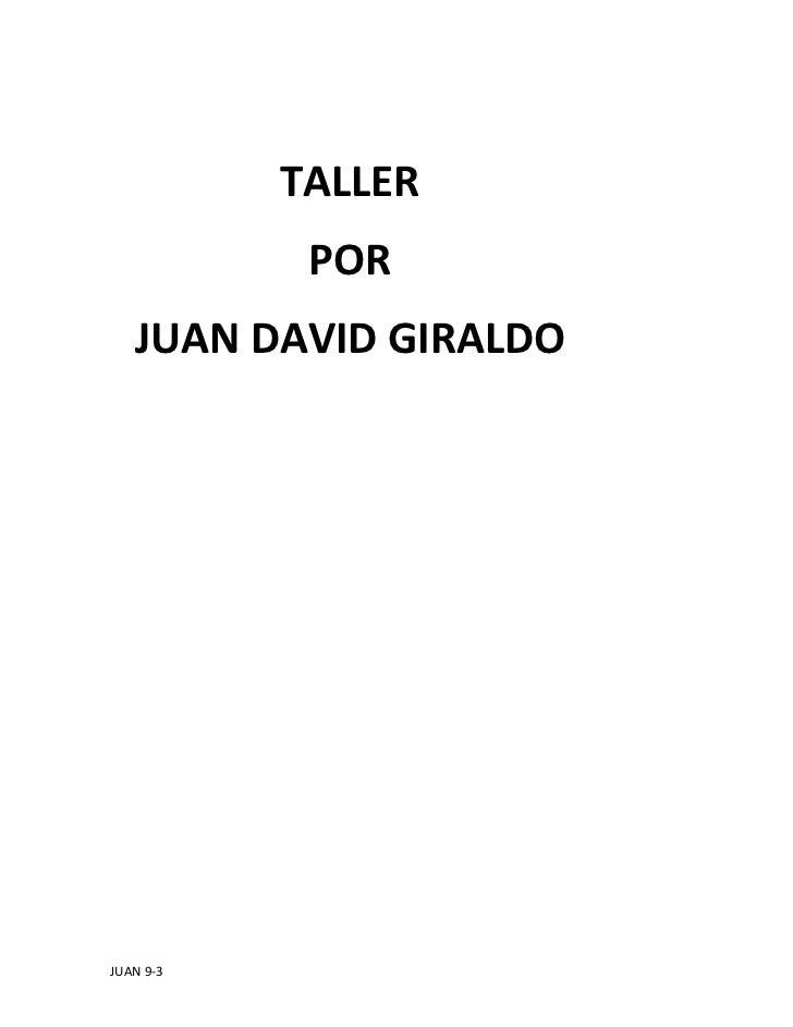 TALLER            POR   JUAN DAVID GIRALDOJUAN 9-3