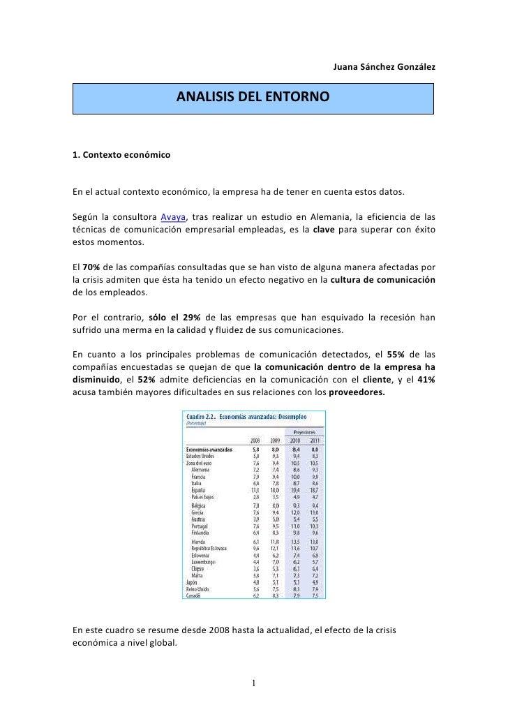 Juana Sánchez González                         ANALISIS DEL ENTORNO1. Contexto económicoEn el actual contexto económico, l...