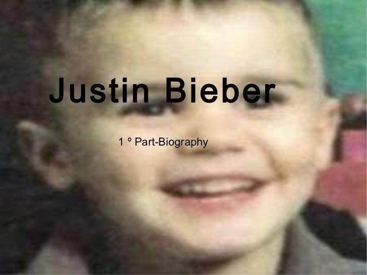 Justin   Bieber 1 º Part-Biography
