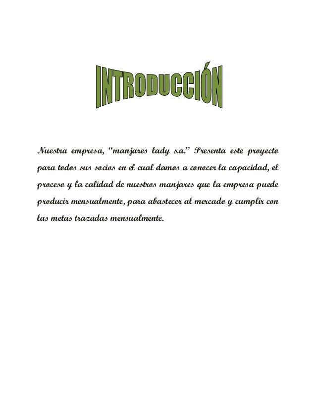 """Nuestra empresa, """"manjares lady s.a."""" Presenta este proyectopara todos sus socios en el cual damos a conocer la capacidad,..."""