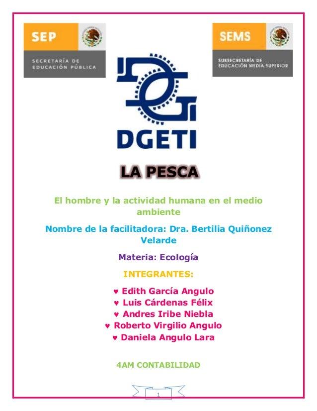 1 El hombre y la actividad humana en el medio ambiente Nombre de la facilitadora: Dra. Bertilia Quiñonez Velarde Materia: ...