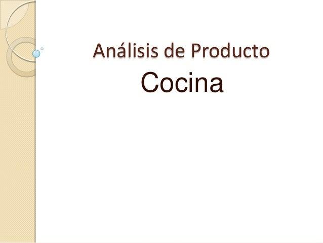 Análisis de Producto Cocina
