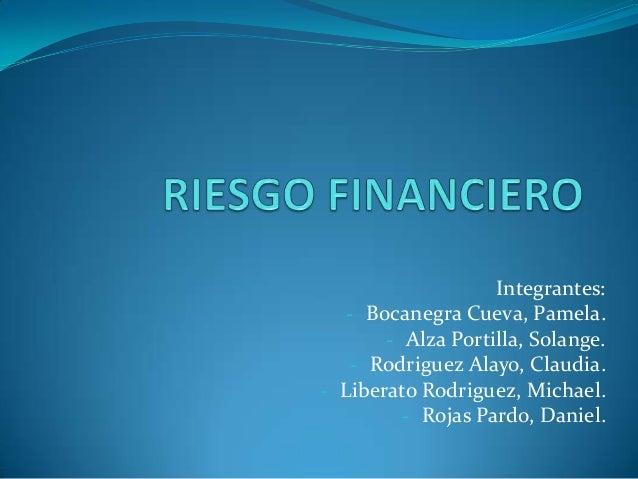 Integrantes:  - Bocanegra Cueva, Pamela.       - Alza Portilla, Solange.   - Rodriguez Alayo, Claudia.- Liberato Rodriguez...
