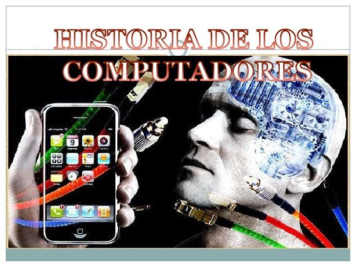 HISTORIA DE LOS <br />COMPUTADORES<br />