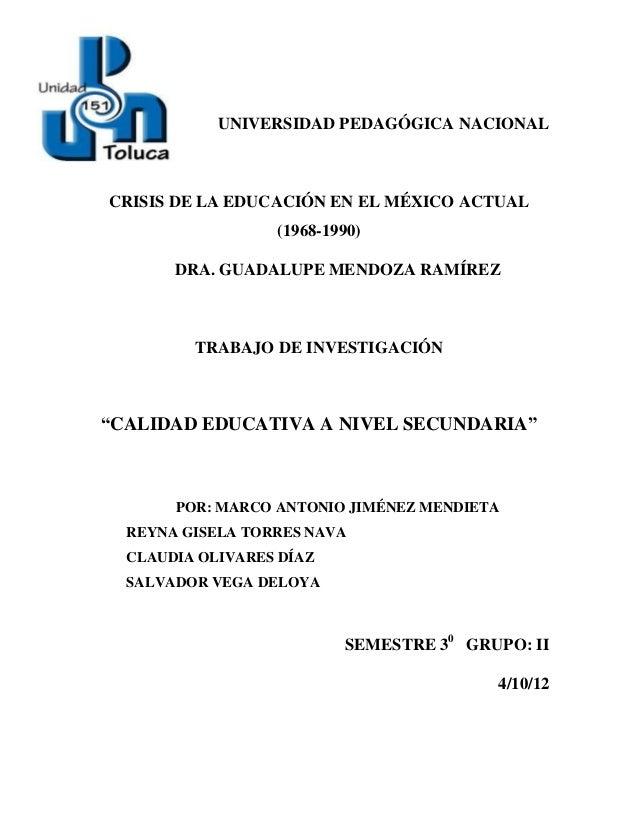 UNIVERSIDAD PEDAGÓGICA NACIONALCRISIS DE LA EDUCACIÓN EN EL MÉXICO ACTUAL                  (1968-1990)       DRA. GUADALUP...