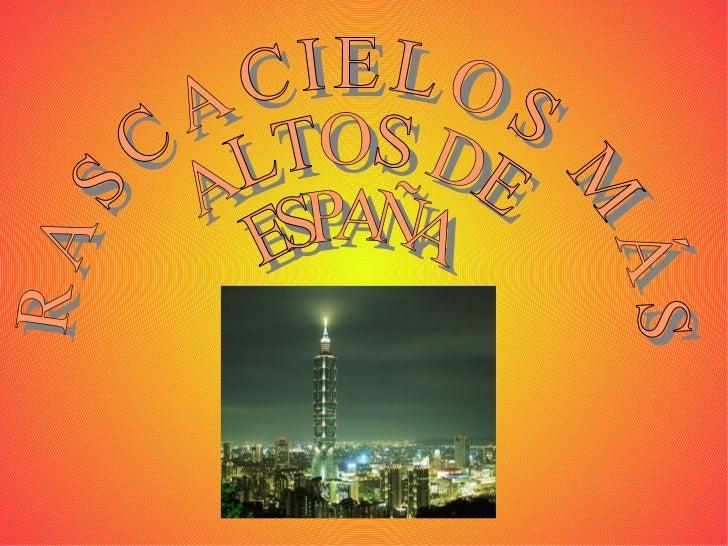 RASCACIELOS MÁS  ALTOS DE ESPAÑA