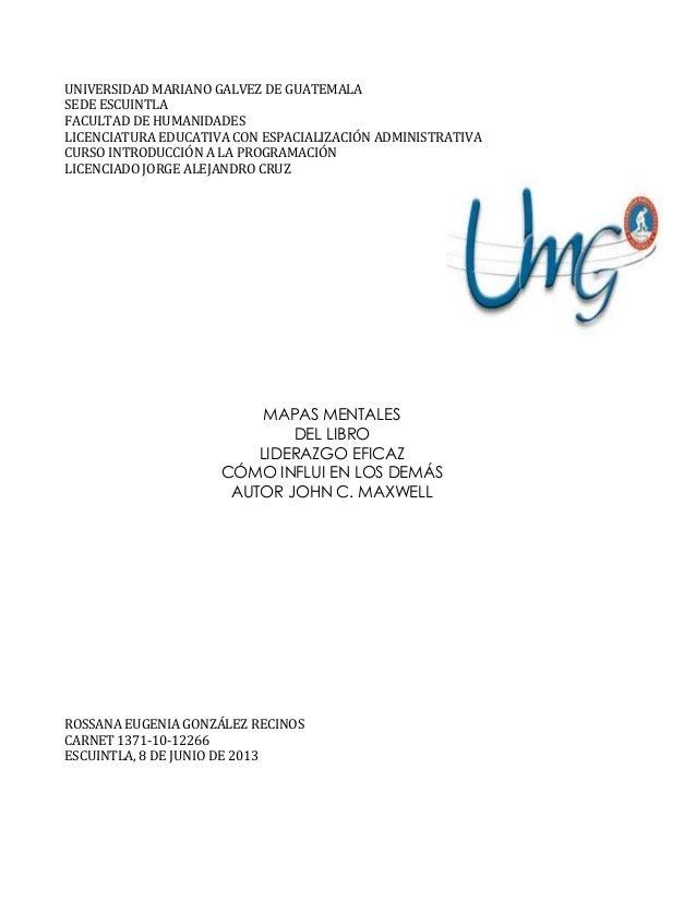 UNIVERSIDAD MARIANO GALVEZ DE GUATEMALASEDE ESCUINTLAFACULTAD DE HUMANIDADESLICENCIATURA EDUCATIVA CON ESPACIALIZACIÓN ADM...