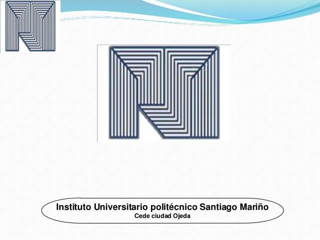 Instituto Universitario politécnico Santiago Mariño  Cede ciudad Ojeda