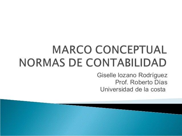 Giselle lozano Rodríguez  Prof. Roberto Días  Universidad de la costa