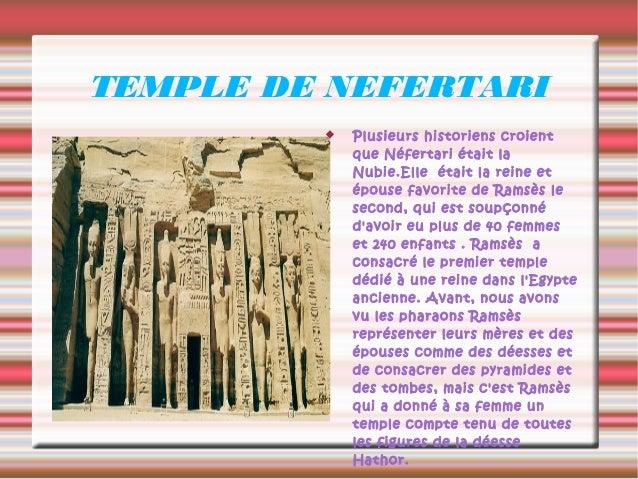TEMPLE DE NEFERTARI            Plusieurs historiens croient             que Néfertari était la             Nubie.Elle éta...