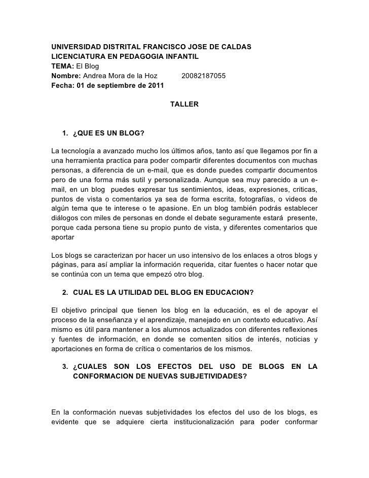 UNIVERSIDAD DISTRITAL FRANCISCO JOSE DE CALDASLICENCIATURA EN PEDAGOGIA INFANTILTEMA: El BlogNombre: Andrea Mora de la Hoz...
