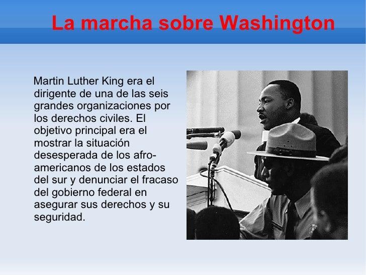 La marcha sobre Washington Martin Luther King era el dirigente de una de las seis grandes organizaciones por los derechos ...