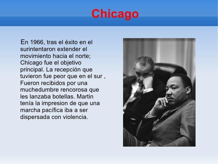 Chicago E n 1966, tras el éxito en el surintentaron extender el movimiento hacia el norte; Chicago fue el objetivo princip...