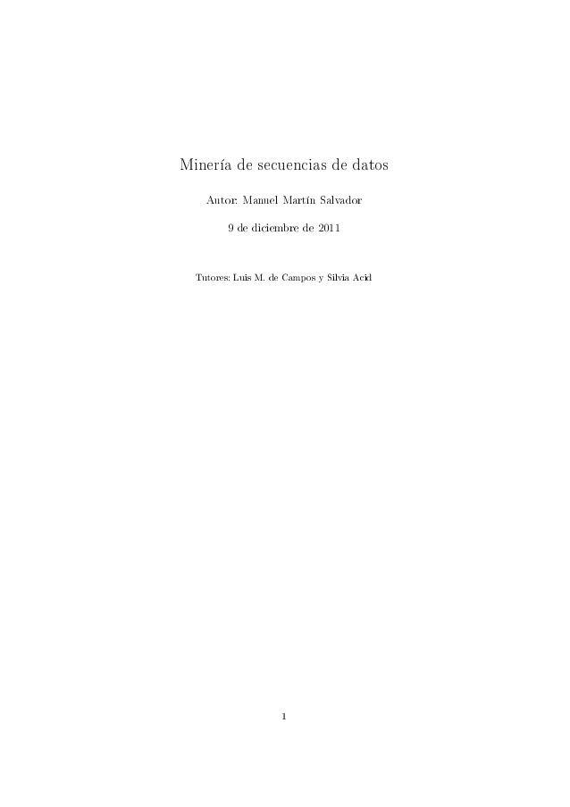 """Minería de secuencias de datos    Autor: Manuel Martín Salvador         9 de diciembre de 2011  """"utoresX vuis wF de g—mpos..."""