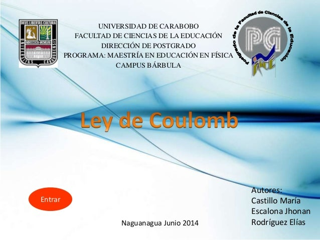 UNIVERSIDAD DE CARABOBO FACULTAD DE CIENCIAS DE LA EDUCACIÓN DIRECCIÓN DE POSTGRADO PROGRAMA: MAESTRÍA EN EDUCACIÓN EN FÍS...