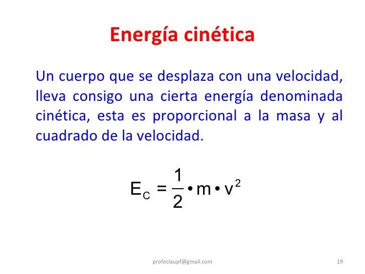 Energía cinética <ul><li>Un cuerpo que se desplaza con una velocidad, lleva consigo una cierta energía denominada cinética...