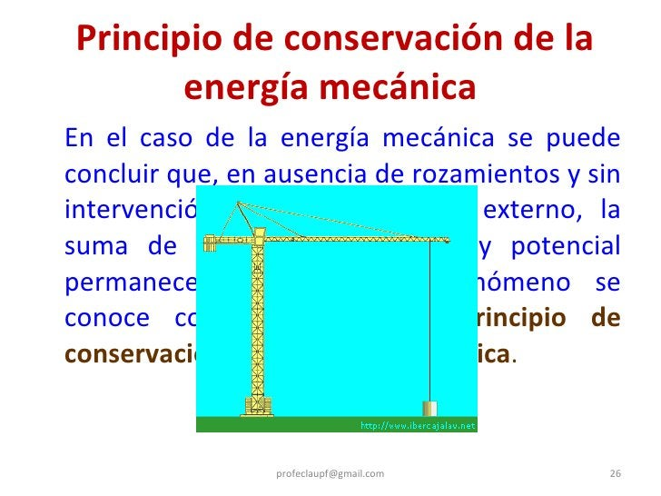 <ul><li>En el caso de la energía mecánica se puede concluir que, en ausencia de rozamientos y sin intervención de ningún t...