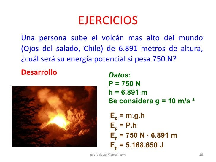 EJERCICIOS <ul><li>Una persona sube el volcán mas alto del mundo (Ojos del salado, Chile) de 6.891 metros de altura, ¿cuál...